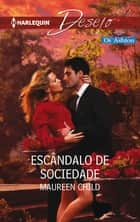 Escândalo de sociedade ebook by Maureen Child