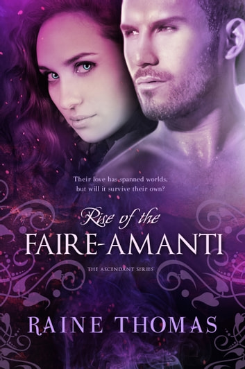 Rise of the Faire-Amanti ebook by Raine Thomas