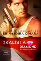 The Kalista Diamond ebook by Erin Moira O'Hara