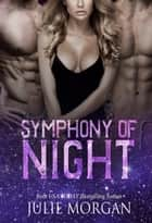 Symphony of Night ebook by Julie Morgan