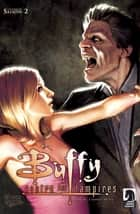 Buffy contre les vampires (Saison 2) T02 - L'anneau de feu eBook by Christopher Golden, Doug Petrie