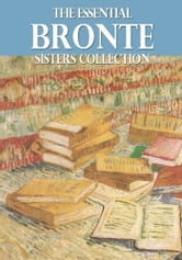 The Essential Bronte Sisters Collection ebook by Anne Bronte