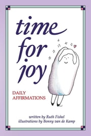 Time for Joy - Daily Affirmations ebook by Ruth Fishel