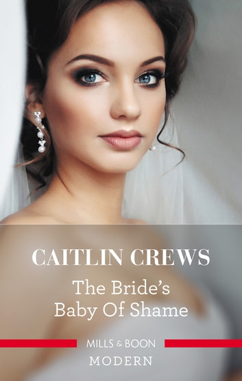 The Bride's Baby Of Shame 電子書籍 by Caitlin Crews