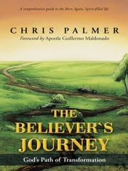 The Believers Journey - Gods Path of Transformation ebook by Chris Palmer