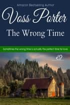 The Wrong Time ebook by Voss Porter