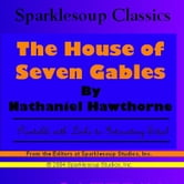 The House of Seven Gables  (Sparklesoup Classics) ebook by Hawthorne, Nathaniel