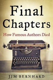 Final Chapters - How Famous Authors Died ebook by Kobo.Web.Store.Products.Fields.ContributorFieldViewModel