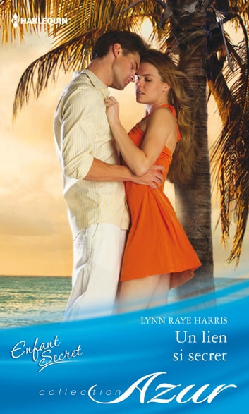 Un lien si secret eBook by Lynn Raye Harris