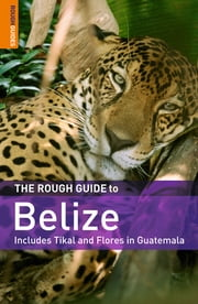 The Rough Guide to Belize ebook by Peter Eltringham,Rough Guides