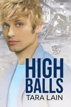 High Balls ebook by Tara Lain