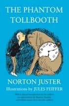 The Phantom Tollbooth ebook by Norton Juster, Jules Feiffer