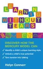 Learning Without Tears ebook by Helyn Connerr