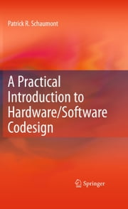 A Practical Introduction to Hardware/Software Codesign ebook by Patrick Schaumont