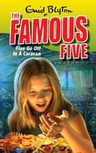 Famous Five 5: Five Go Off In A Caravan ebook by Enid Blyton,Enid Blyton
