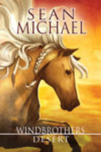 Windbrothers Desert ebook by Sean Michael