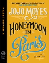 Honeymoon in Paris - A Novella (A Penguin Special from Pamela Dorman Books/Viking) ebook by Jojo Moyes