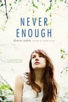 Never Enough ebook by Denise Jaden