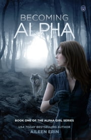 Becoming Alpha ebook by Aileen Erin