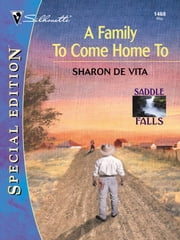 A Family to Come Home To ebook by Sharon De Vita