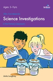 100+ Fun Ideas for Science Investigations ebook by Anita Loughrey