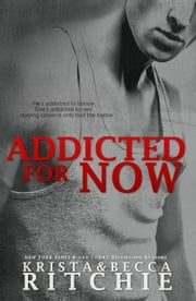 Addicted for Now ebook by Krista Ritchie, Becca Ritchie