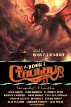 The Book of Cthulhu ebook by Ross Lockhart