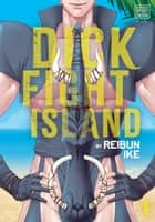 Dick Fight Island, Vol. 1 (Yaoi Manga) ebook by