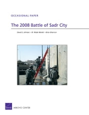 The 2008 Battle of Sadr City ebook by David E. Johnson,M. Wade Markel,Brian Shannon