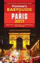 Frommer's EasyGuide to Paris 2017 ebook by Anna E. Brooke