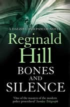 Bones and Silence (Dalziel & Pascoe, Book 11) ebook by Reginald Hill