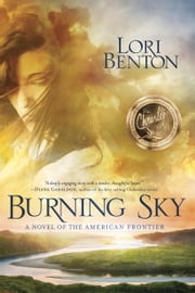 Burning Sky - A Novel of the American Frontier ebook by Lori Benton