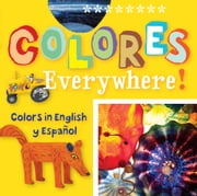 Colores Everywhere! - Colors in English and Spanish ebook by San Antonio Museum of Art