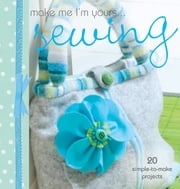 Make me I'm yours…Sewing ebook by Various