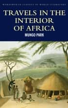 Travels in the Interior of Africa ebook by Mungo Park,Bernard Waites,Tom Griffith