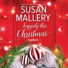 Happily This Christmas - A Novel audiobook by Susan Mallery