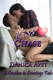 Kiss Chase ebook by Danica Avet