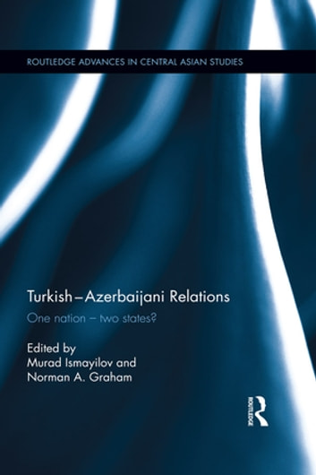 Turkish-Azerbaijani Relations - One Nation—Two States? ebook by