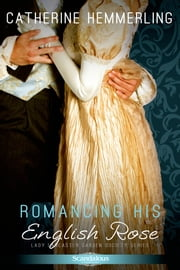 Romancing His English Rose ebook by Catherine Hemmerling