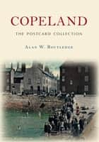 Copeland: The Postcard Collection ebook by Alan W. Routledge