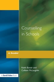 Counselling in Schools - A Reader ebook by Keith Bovair,Colleen McLaughlin