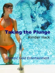 Taking the Plunge ebook by Kimber Hack