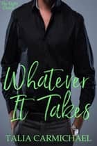 Whatever It Takes - The Right Choice, #2 ebook by Talia Carmichael