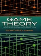 Game Theory ebook by Morton D. Davis