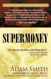 Supermoney ebook by Adam Smith,John C. Bogle