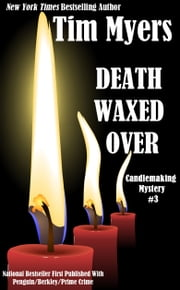 Death Waxed Over ebook by Tim Myers