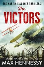 The Victors ebook by Max Hennessy