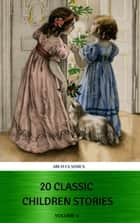 20 Classic Children Stories (ABCD Classics) ebook by Lewis Carroll, Edith Nesbit, Charles Dickens,...