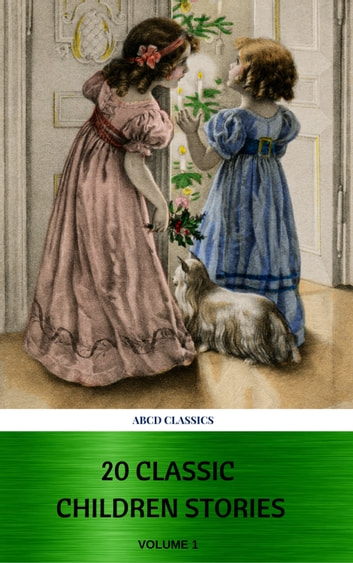 20 Classic Children Stories (ABCD Classics) ebook by Lewis Carroll,Edith Nesbit,Charles Dickens,Grimms Brothers