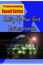 Setting Up Your First Business Website ebook by Mike Browne
